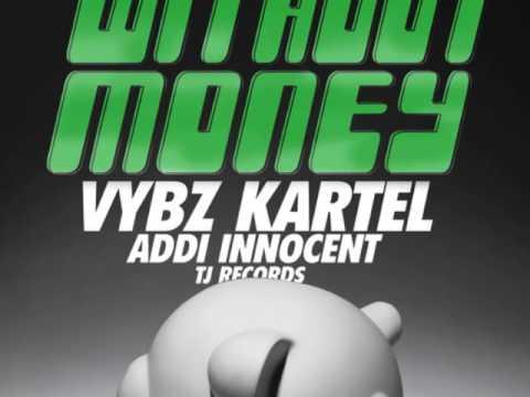 VYBZ KARTEL (ADDI INNOCENT) - WITHOUT MONEY - TJ RECORDS - 21ST - HAPILOS DIGITAL