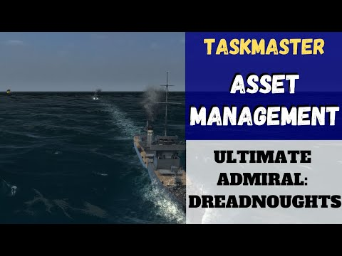 Ultimate Admiral: Dreadnoughts - [Taskmaster] Asset Management (Alpha 7.6)