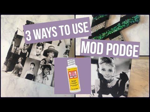 Mod Podge Madness! 3 Ways to use Mod Podge