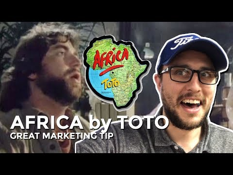 Africa by Toto | Great Marketing Tip #31