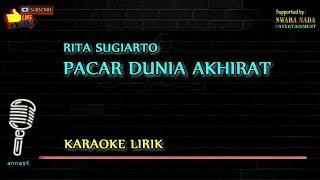 Download lagu Pacar Dunia Akhirat - Karaoke Lirik | Rita Sugiarto