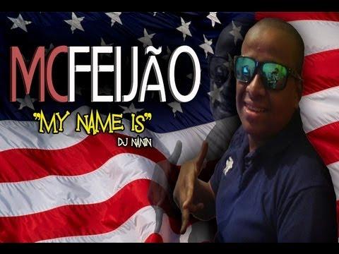 MC FEIJÃO - MY NAME IS (DJ NANIN) LANÇAMENTO