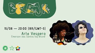 1-a BREJK   Arta Vespero kun Émerson dos Santos kaj Brunê