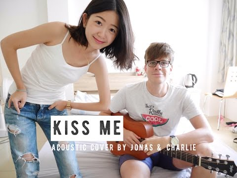 Jonas & Charlie - Kiss Me - Sixpence None the Richer (Acoustic Cover)
