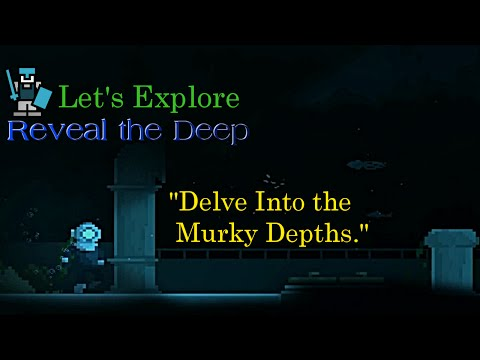 "Let's Explore: Reveal the Deep. ""Delve Into the Murky Depths."" [HD]"