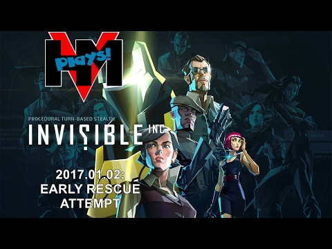 HMV Plays Invisible, Inc - 2017.01.02 - Early Rescue Attempt