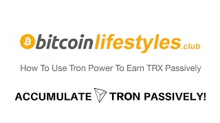 How To Use Tron Power To Earn TRX Passively | Bitcoin Lifestyles Club