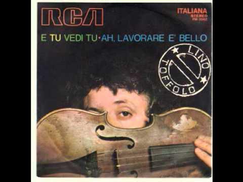 Lino Toffolo - Ah, lavorare è bello