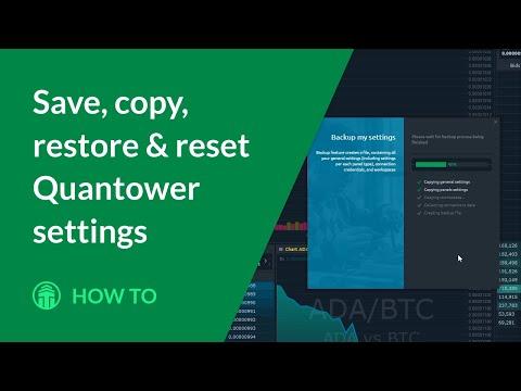 Quantower settings. Save, copy, restore & reset