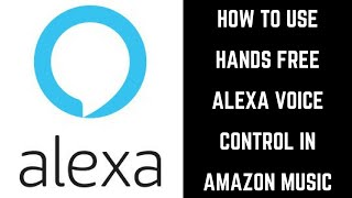 How to Use Hands Free Alexa Voice Control in Amazon Music App on iPhone, iPad, or Android