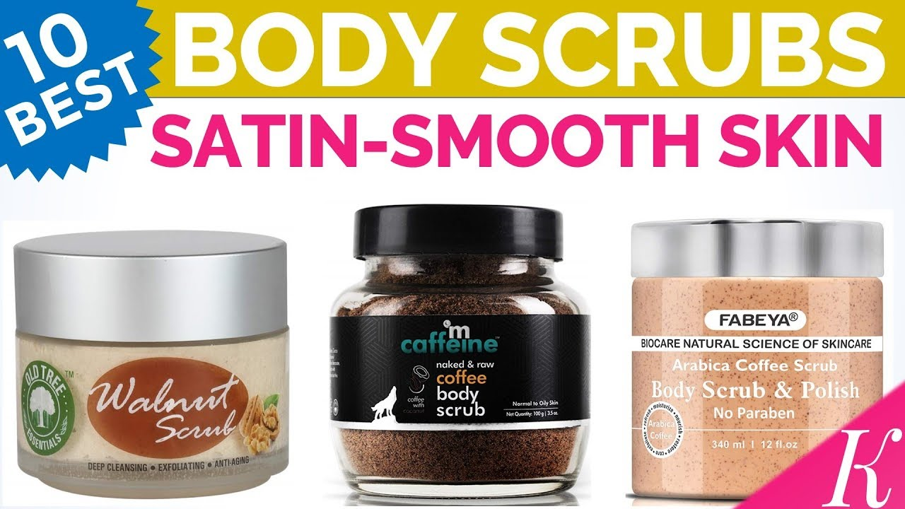 10 Best Body Scrubs In India With Price Get The Satin Smooth Skin Youtube