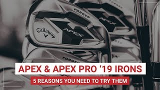 Callaway Apex & Apex Pro Irons || 5 Reasons You Need To Try Them