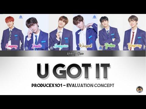 PRODUCE X 101 - U GOT IT [GOT U (갓츄)] Lyrics Colors Coded (Han/Rom/Eng)CONCEPT EVALUATION