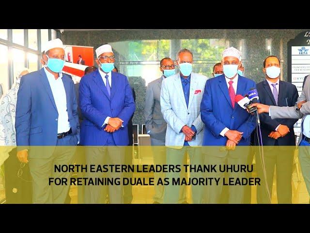 North Eastern leaders thank Uhuru for retaining Duale as Majority Leader