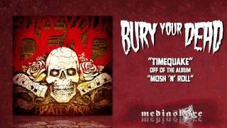 Watch Bury Your Dead Timequake video