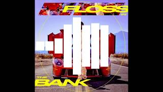 Tyga - Floss in the Bank (Clean)