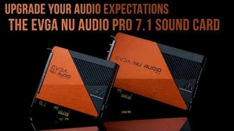 The EVGA NU Audio Pro 7.1 sound card: Upgrade your audio expectations
