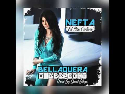 NEFTA (El Mas Certero)- BELLAQUERA o DESPECHO