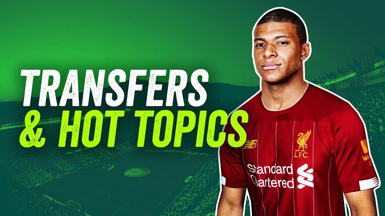 pretty nice b8dec 355ea Mbappé to Liverpool rumours + Rating new kits! ► Q&A
