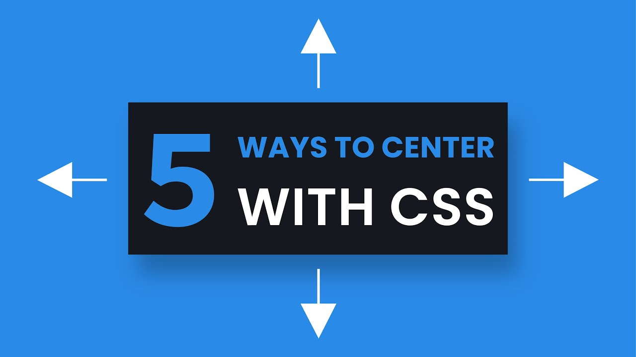 5 Ways to Center With CSS