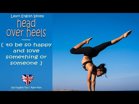 Learn the English expression Head over heals with ESL expert Ajarn Ken