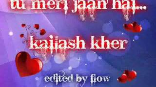 Tu meri jaan hai - Kailash Kher by Flow
