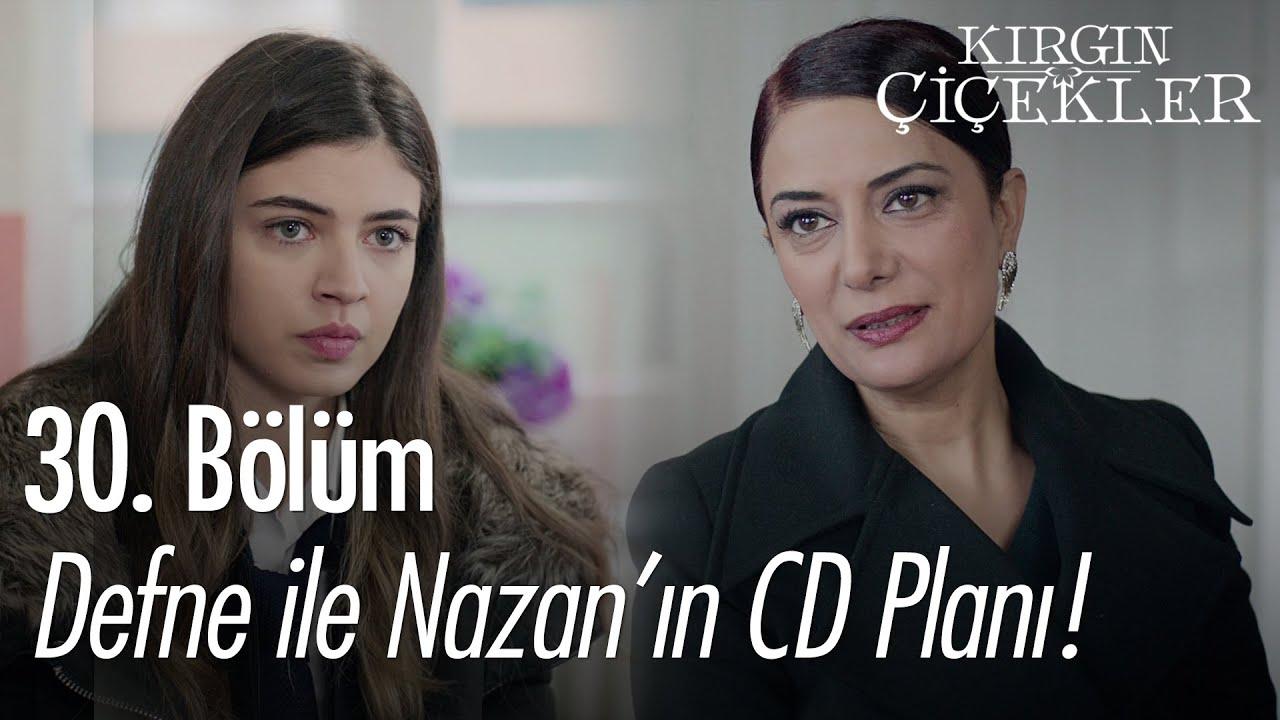 Nazan ile Defne'nin CD planı! - Kırgın Çiçekler 30. Bölüm