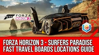 Forza Horizon 3 All Surfers Paradise Fast Travel Boards Locations Guide