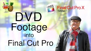 Convert DVD footage for use in Final Cut Pro - training final cut