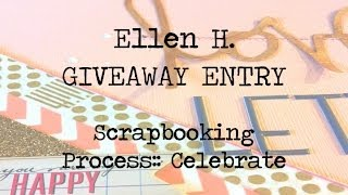 Scrapbooking Process:: Ellen H Giveaway
