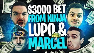 $3,000 BET FROM NINJA, LUPO, AND MARCEL?! (Fortnite: Battle Royale)