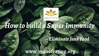 How to Build a Stronger Immunity by Eliminating Junk Food!