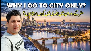 Why I Only Visit Big Cities? Ma Jaldi Ma Q Hota Hon?