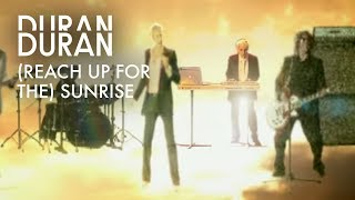 Watch Duran Duran Reach Up For The Sunrise video