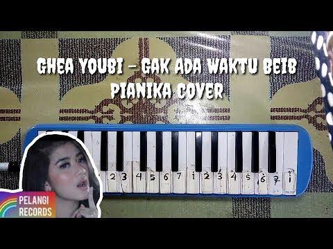 Ghea Youbi - Gak Ada Waktu Beib Pianika Cover