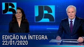 Assista à íntegra do Jornal da Record | 22/01/2020