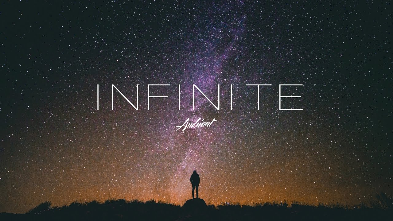 Infinite Ambient Mix Youtube