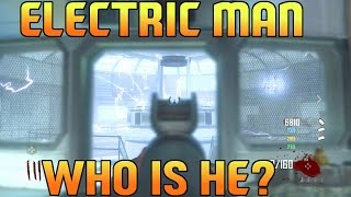 CoD Zombies - Who is The Electric Man on TranZit???