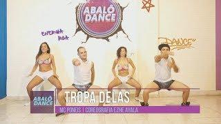 Baixar Tropa Delas - Mc Poneis (Dj Kelvinhho)   Coreografia Abalô Dance