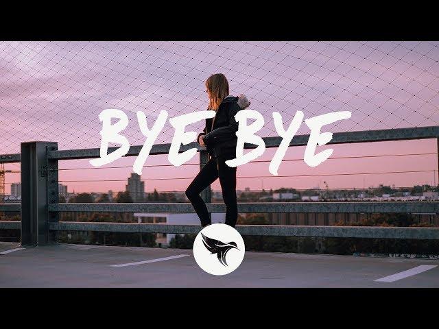 Gryffin - Bye Bye (Lyrics) ft. Ivy Adara