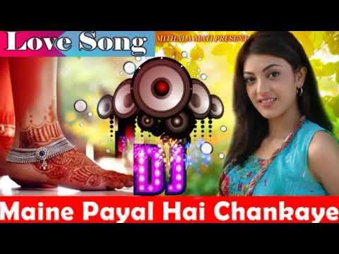 DJ Remix Hindi Song Maine Payal Hai Chankaye