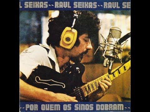 Raul Seixas - Por quem os sinos dobram - 1979 (álbum completo)