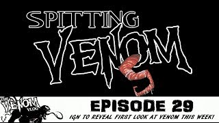 The Venom Vlog - Episode 29: IGN to reveal FIRST LOOK at VENOM this week!