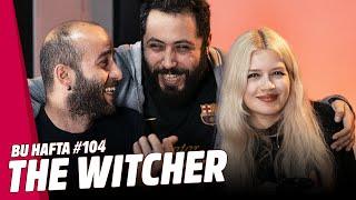 THE WITCHER ve THE MANDALORIAN // Bu Hafta #104