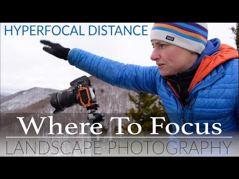 WHERE TO FOCUS in Landscape Photography   HYPERFOCAL DISTANCE Explained