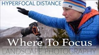 WHERE TO FOCUS in Landscape Photography | HYPERFOCAL DISTANCE Explained