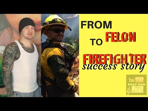 SUCCESS STORY- From Federal Prison to FireFighter