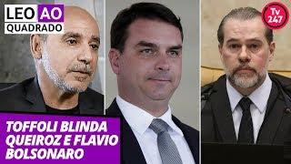 Leo ao quadrado (16.7.19): Toffoli blinda Queiroz e Flávio Bo…