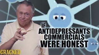If Antidepressant Commercials Were Honest - Honest Ads