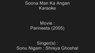 Soona Man Ka Angan - Karaoke - Parineeta (2005) - Sonu Nigam ; Shreya Ghoshal